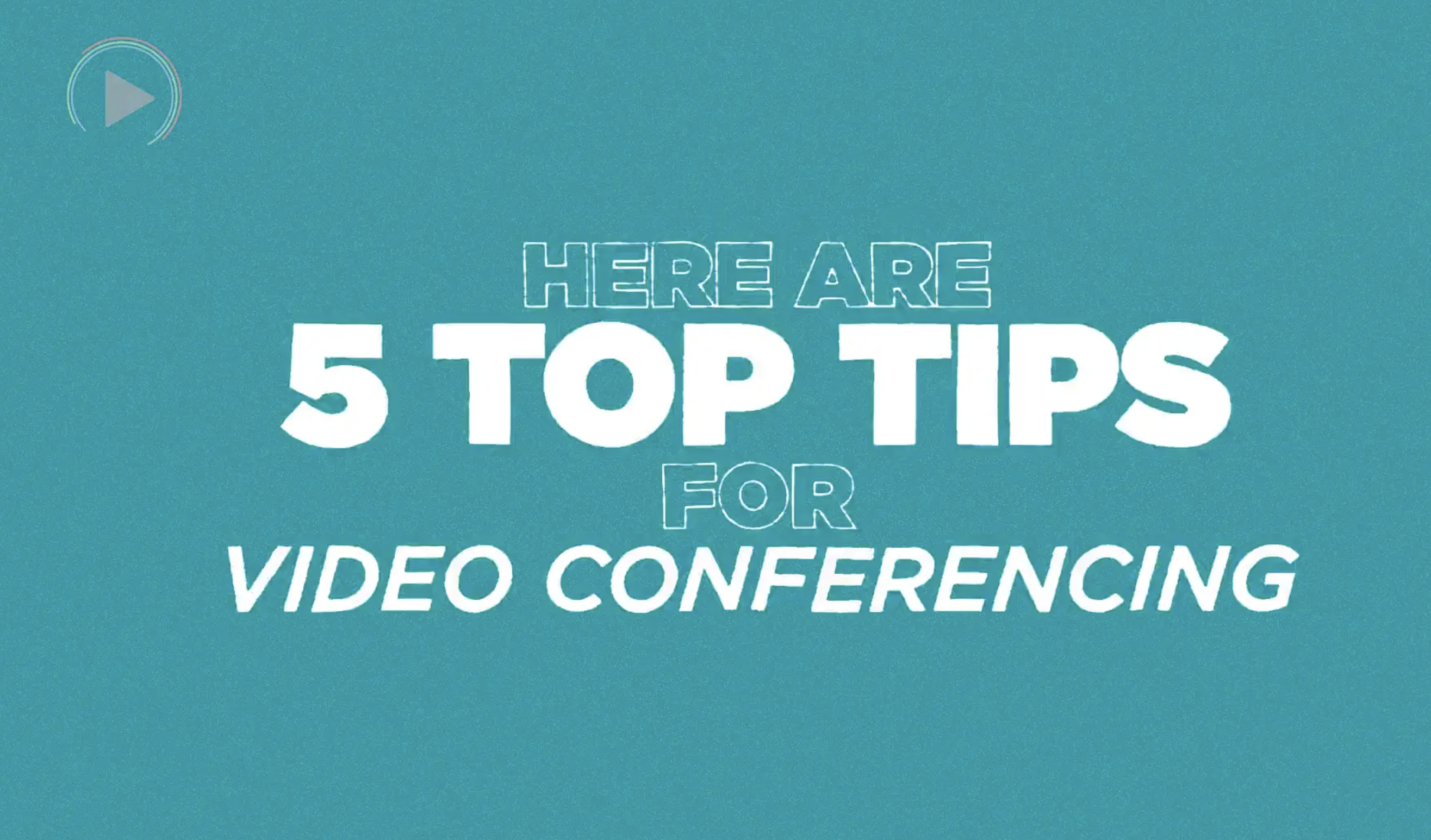 Top Tips for Video Conferencing